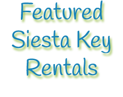 Featured Siesta Key Rentals